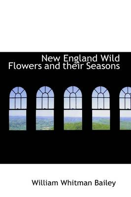 New England Wild Flowers and Their Seasons