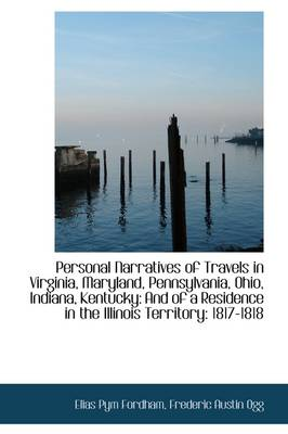 Personal Narratives of Travels in Virginia, Maryland, Pennsylvania, Ohio, Indiana, Kentucky: And of