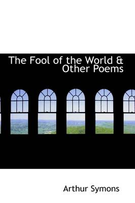 The Fool of the World & Other Poems