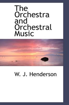 The Orchestra and Orchestral Music