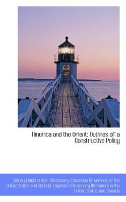 America and the Orient: Outlines of a Constructive Policy
