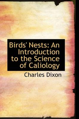 Birds' Nests: An Introduction to the Science of Caliology