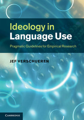 Ideology in Language Use: Pragmatic Guidelines for Empirical Research