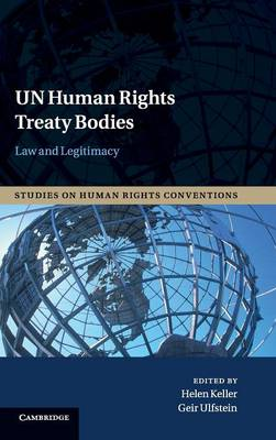 Studies on Human Rights Conventions: Series Number 1: UN Human Rights Treaty Bodies: Law and Legitimacy