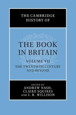 The Cambridge History of the Book in Britain 7 Volume Hardback Set: Volume 7: The Twentieth Century and Beyond
