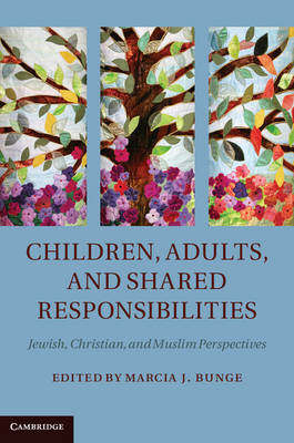 Children, Adults, and Shared Responsibilities: Jewish, Christian and Muslim Perspectives