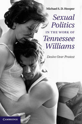 Sexual Politics in the Work of Tennessee Williams: Desire over Protest
