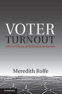 Political Economy of Institutions and Decisions: Voter Turnout: A Social Theory of Political Participation