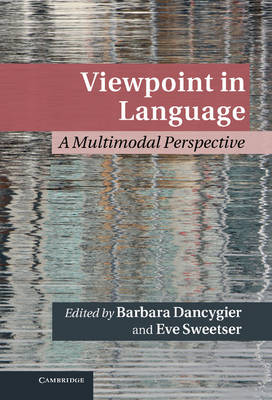 Cambridge Studies in Cognitive Linguistics: Viewpoint in Language: A Multimodal Perspective