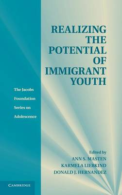 The Jacobs Foundation Series on Adolescence: Realizing the Potential of Immigrant Youth