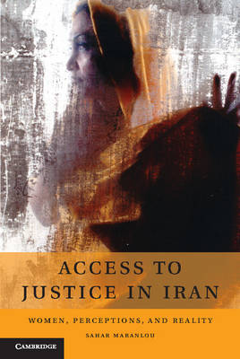 Access to Justice in Iran: Women, Perceptions, and Reality