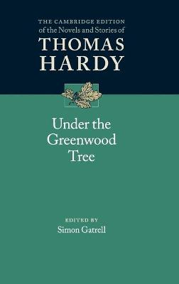 The Cambridge Edition of the Novels and Stories of Thomas Hardy: Under the Greenwood Tree