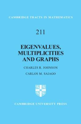 Cambridge Tracts in Mathematics: Series Number 211: Eigenvalues, Multiplicities and Graphs