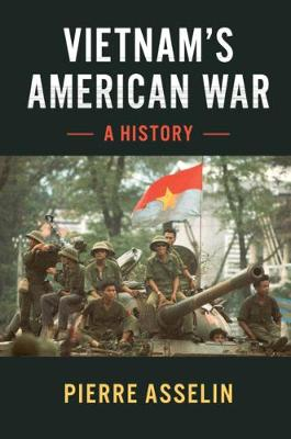 Cambridge Studies in US Foreign Relations: Vietnam's American War  : A History