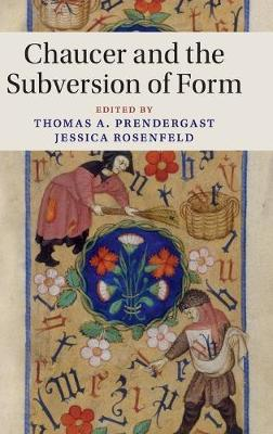 Cambridge Studies in Medieval Literature: Series Number 104: Chaucer and the Subversion of Form