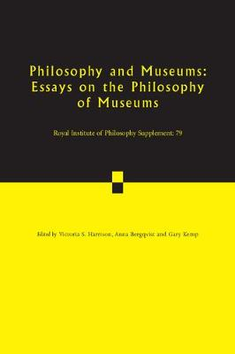 Royal Institute of Philosophy Supplements Philosophy and Museums: Series Number 79: Volume 79