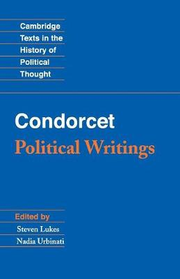 Cambridge Texts in the History of Political Thought: Condorcet: Political Writings