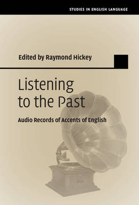 Studies in English Language: Listening to the Past: Audio Records of Accents of English