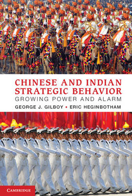 Chinese and Indian Strategic Behavior: Growing Power and Alarm