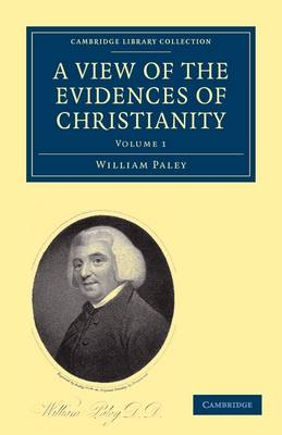 A A View of the Evidences of Christianity 2 Volume Paperback Set A View of the Evidences of Christianity: Volume 1