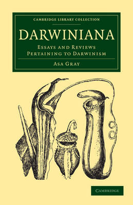 Cambridge Library Collection - Darwin, Evolution and Genetics: Darwiniana: Essays and Reviews Pertaining to Darwinism