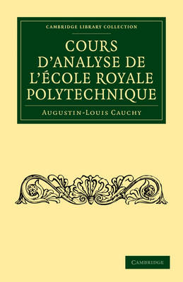 Cambridge Library Collection - Mathematics: Cours d'analyse de l'Ecole Royale Polytechnique