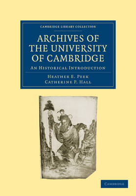 Cambridge Library Collection - Cambridge: Archives of the University of Cambridge: An Historical Introduction