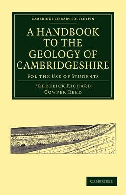 Cambridge Library Collection - Cambridge: A Handbook to the Geology of Cambridgeshire: For the Use of Students