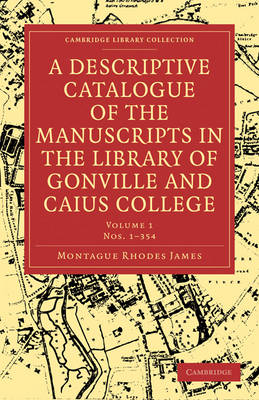 A A Descriptive Catalogue of the Manuscripts in the Library of Gonville and Caius College 2 Volume Paperback Set A Descriptive Catalogue of the Manuscripts in the Library of Gonville and Caius College: Volume 1: Nos. 1-354