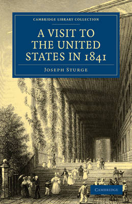 Cambridge Library Collection - North American History: A Visit to the United States in 1841