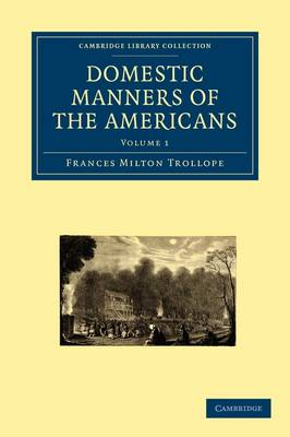 Domestic Manners of the Americans 2 Volume Paperback Set Domestic Manners of the Americans: Volume 2