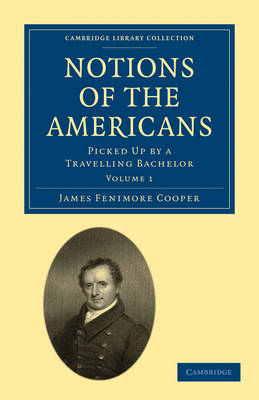 Cambridge Library Collection - North American History: Notions of the Americans 2 Volume Paperback Set: Picked Up by a Travelling Bachelor