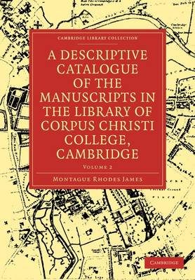 A A Descriptive Catalogue of the Manuscripts in the Library of Corpus Christi College 2 Volume Paperback Set A Descriptive Catalogue of the Manuscripts in the Library of Corpus Christi College, Cambridge: Volume 1