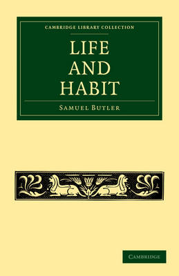 Cambridge Library Collection - Darwin, Evolution and Genetics: Life and Habit