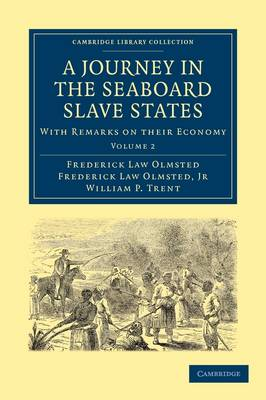 A A Journey in the Seaboard Slave States 2 Volume Paperback Set A Journey in the Seaboard Slave States: Volume 2