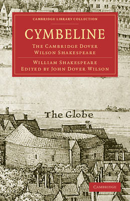 Cambridge Library Collection - Shakespeare and Renaissance Drama: Cymbeline: The Cambridge Dover Wilson Shakespeare