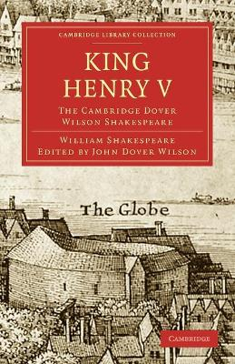 Cambridge Library Collection - Shakespeare and Renaissance Drama: King Henry V: The Cambridge Dover Wilson Shakespeare
