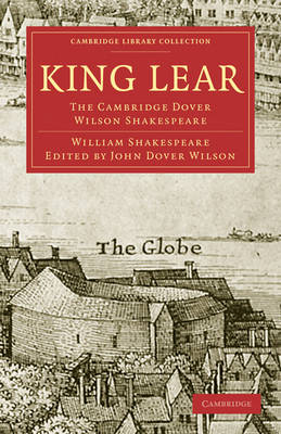 Cambridge Library Collection - Literary  Studies: King Lear: The Cambridge Dover Wilson Shakespeare