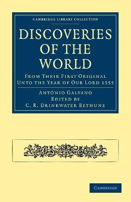 Cambridge Library Collection - Hakluyt First Series: Discoveries of the World: From their First Original Unto the Year of our Lord 1555