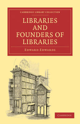 Cambridge Library Collection - History of Printing, Publishing and Libraries: Libraries and Founders of Libraries