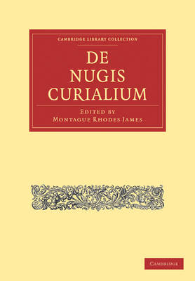 Cambridge Library Collection - Literary  Studies: De Nugis Curialium