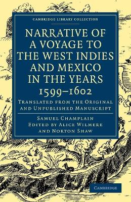 Cambridge Library Collection - Hakluyt First Series: Narrative of a Voyage to the West Indies and Mexico in the Years 1599-1602: Translated from the Original and Unpublished Manuscript