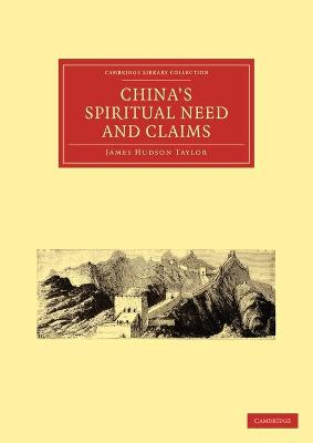 Cambridge Library Collection - Religion: China's Spiritual Need and Claims