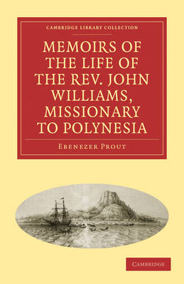 Memoirs of the Life of the Rev. John Williams, Missionary to Polynesia