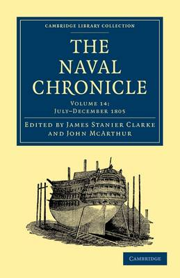The Naval Chronicle: Volume 14, July-December 1805: Containing a General and Biographical History of the Royal Navy of the United Kingdom with a Variety of Original Papers on Nautical Subjects