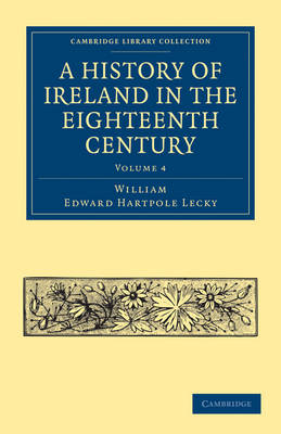 A A History of Ireland in the Eighteenth Century 5 Volume Paperback Set A History of Ireland in the Eighteenth Century: Volume 3