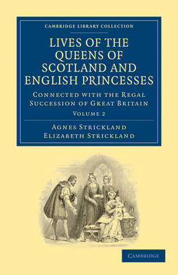 Lives of the Queens of Scotland and English Princesses 8 Volume Paperback Set Lives of the Queens of Scotland and English Princesses: Volume 1