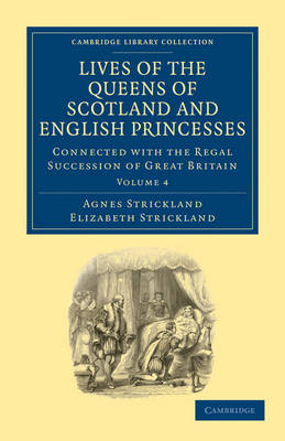 Lives of the Queens of Scotland and English Princesses 8 Volume Paperback Set Lives of the Queens of Scotland and English Princesses: Volume 4