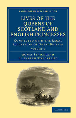 Lives of the Queens of Scotland and English Princesses 8 Volume Paperback Set Lives of the Queens of Scotland and English Princesses: Volume 6