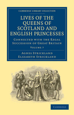Lives of the Queens of Scotland and English Princesses 8 Volume Paperback Set Lives of the Queens of Scotland and English Princesses: Volume 7